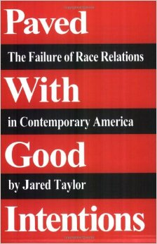 Paved With Good Intentions</a> The Failure of Race Relations in Contemporary America