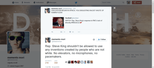 Memento mori on twitter rep. steve king shouldn t be allowed to use any inventions created by people who are not white. no elevators no microphones no pacemakers.   2016 07 19 16.49.56