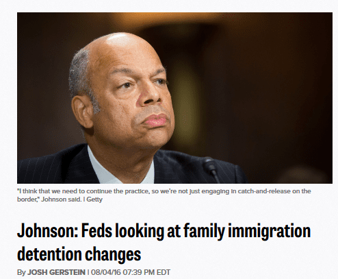Johnson feds looking at family immigration detention changes   politico   2016 08 12 09.09.42