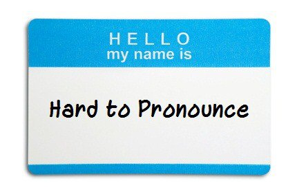 Hello my name is hard to pronounce