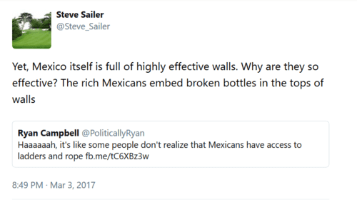 Steve sailer on twitter yet mexico itself is full of highly effective walls. why are they so effective the rich mexicans embed broken bottles in the tops of walls t.co ovg6a7ddrh   2017 03 03 21.41.35