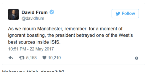 David frum take a moment while mourning manchester dead to remember trump's intel leak – twitchy.com   2017 05 23 10.27.37