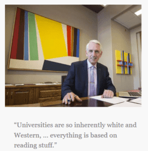 """Universities are so inherently white and Western, … everything is based on reading stuff."""